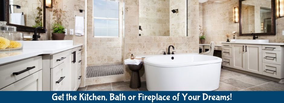 Get the Kitchen, Bath or Fireplace of Your Dreams! | Bathroom